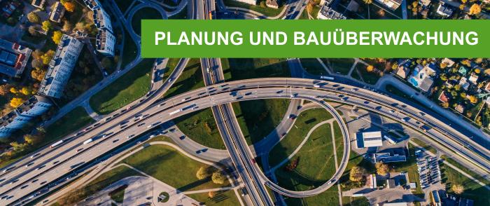 Infrastrukturbau Planung und Bauüberwachung